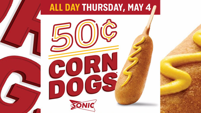 50-Cent Corn Dogs At Sonic On May 4, 2017