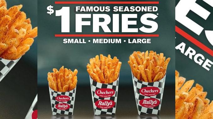 $1 Any Size Seasoned Fries At Checkers and Rally's