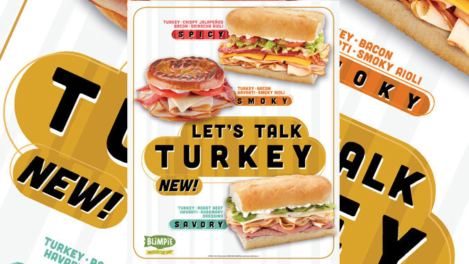 Blimpie Serves Up Three New Turkey Subs Through September 3, 2017