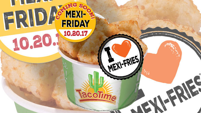 Free Mexi-Fries With Any Drink Purchase At TacoTime On October 20, 2107