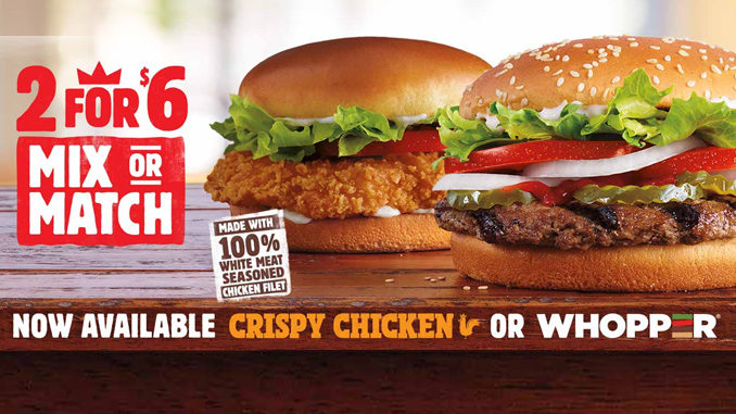 Burger King Launches New 2 For $6 Mix Or Match Deal Featuring The Crispy Chicken Sandwich
