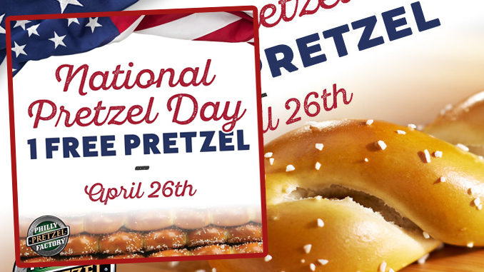 Free Pretzel Giveaway At Philly Pretzel Factory On April 26, 2018