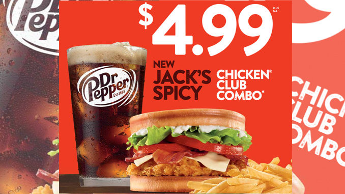 Jack In The Box Offers $4.99 Spicy Chicken Club Combo Deal