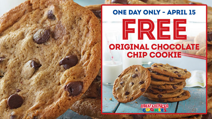 Free Original Chocolate Chip Cookie At Great American Cookies On April 15, 2019