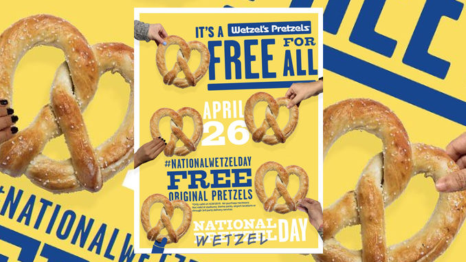 Free Pretzels At Wetzel's Pretzels On April 26, 2019