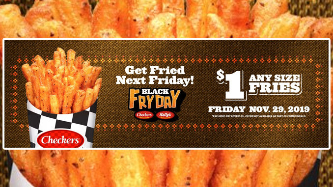$1 Any Size Fries At Checkers & Rally's On Friday November 29, 2019