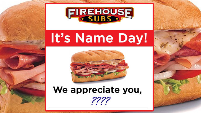 Free Medium Sub With Any Purchase At Firehouse Subs Based On Your Name