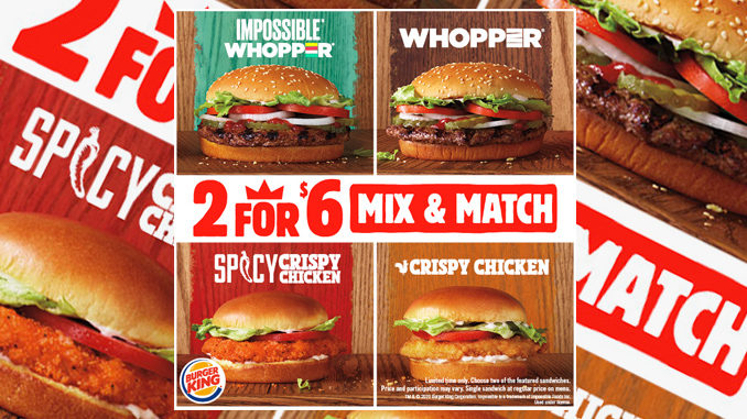 Impossible Whopper Joins 2 For $6 Mix And Match Deal At Burger King