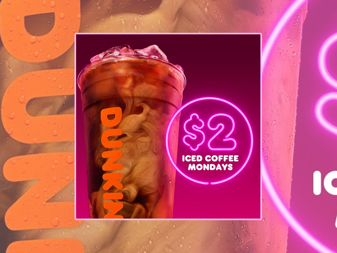 Dunkin' Introduces New $2 Iced Mondays, Welcomes Back ...