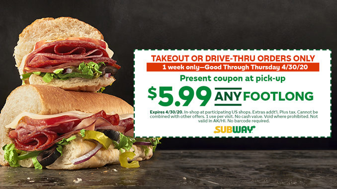 Subway Offers Any Footlong For $5.99 Through April 30, 2020