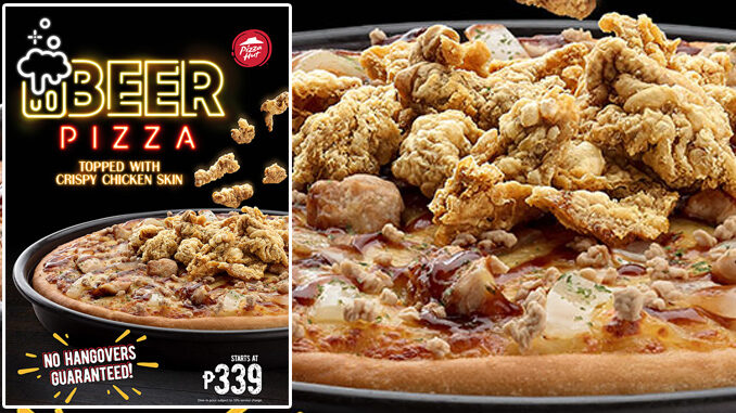Pizza Hut Debuts New Beer Pan Pizza Topped With Crispy Chicken Skin In The Philippines
