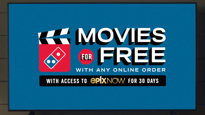 Domino's Offers Free 30-Day Access To 'Epix Now' Streaming With Any Online Order Through April 11, 2021