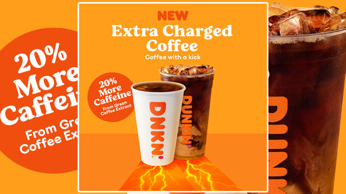 Dunkin' Pours New Extra Charged Coffee With 20% More Caffeine