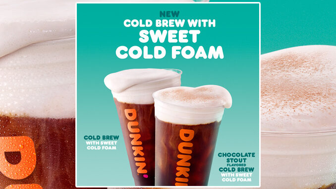 Dunkin' Is Launching New Sweet Cold Foam For Cold Brew Nationwide On February 24, 2021